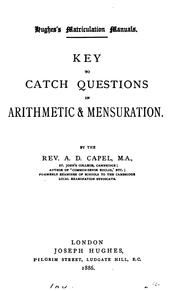 Cover of: Catch questions in arithmetic and mensuration and how to solve them. [With] Key |