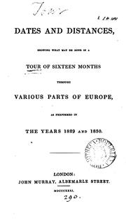 Cover of: Dates and distances, showing what may be done in a tour of sixteen months through various parts ... |