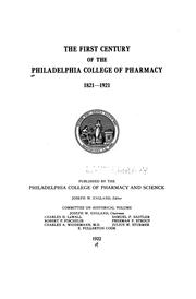 Cover of: The First century of the Philadelphia College of Pharmacy, 1821-1921 |