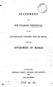Cover of: Statement by sir Charles Trevelyan of the circumstances connected with his recall from the ... |