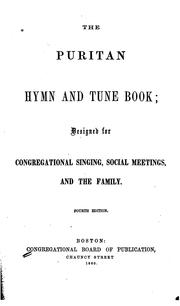 The Puritan Hymn and Tune Book: Designed for Congregational Singing, Social Meetings, and the Family by