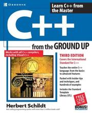 Cover of: C++ from the ground up: Learn C++ from the Master