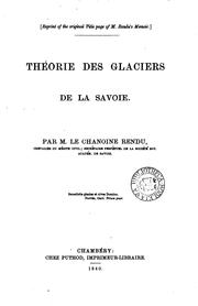 Cover of: Theory of the glaciers of Savoy, tr. by A. Wills. To which are added the original memoir, and ... |