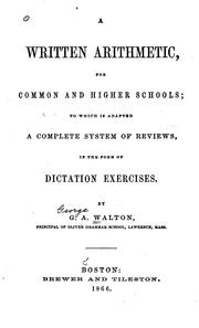 Cover of: A Written Arithmetic, for the Common and Higher Schools: To which is Adapted a Complete System ... |