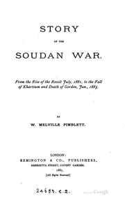Cover of: Story of the Soudan War, from the Rise of the Revolt July, 1881, to the Fall ... |