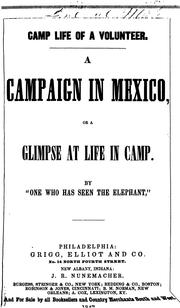 Cover of: Camp Life of a Volunteer: A Campaign in Mexico, Or A Glimpse at Life in Camp |