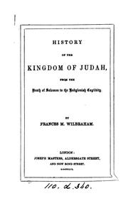 Cover of: History of the kingdom of Judah, from the death of Solomon to the Babylonish captivity |