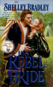Cover of: His rebel bride | Shelley Bradley