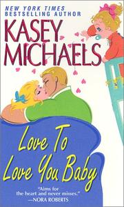 Cover of: Love to love you baby | Kasey Michaels