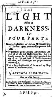 Cover of: The Light Risen in Darkness: In Four Parts ; Being a Collection of Letters Written to Several ... |