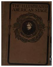 Cover of: The Illustrated American Stage: A Pictorial Review of the Most Notable Recent Theatrical ... |