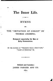 Cover of: The Inner Life: Hymns on the Imitation of Christ by Thomas A