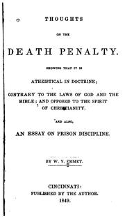Cover of: Thoughts on the Death Penalty, Showing that it is Atheistical in Doctrine: Contrary to the Laws ... |