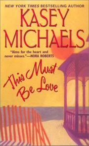 Cover of: This must be love | Kasey Michaels