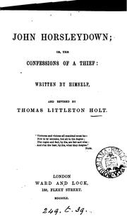 John Horsleydown; or, The confessions of a thief: written by himself