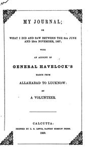 Cover of: My Journal, Or what I Did and Saw Between the 9th June and 25th November, 1857: With an Account ... |