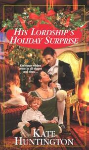Cover of: His Lordship's Holiday Surprise | Kate Huntington