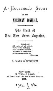 Cover of: A household story of the American conflict. The work of the two great captains |