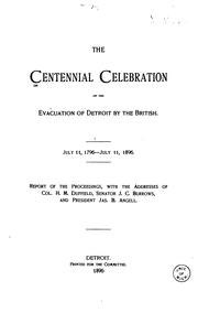 Cover of: The Centennial Celebration of the Evacuation of Detroit by the British |
