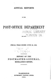Cover of: Annual Reports. Report of the Postmaster-General. Miscellaneous Reports |