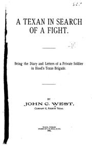 Cover of: A Texan in Search of a Fight: Being the Diary and Letters of a Private Soldier in Hood