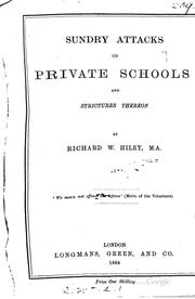 Cover of: Sundry attacks on private schools and strictures thereon: By Richard W ... |