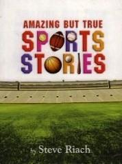 Cover of: Amazing but true sports stories | Steve Riach