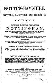 Cover of: Nottinghamshire. History, directory and gazetteer of the county, and of the town and county of ... |