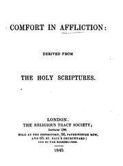 Cover of: Comfort in affliction: derived from the holy Scriptures |