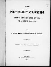 Cover of: The political destiny of Canada being determined by its financial policy |
