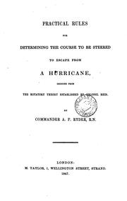 Cover of: Practical rules for determining the course to be steered to escape from a hurricane, deduced ... |