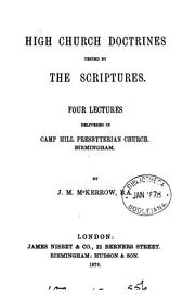 Cover of: High Church doctrines tested by the Scriptures, 4 lects