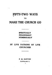 Cover of: Fifty-two Ways to Make the Church Go: Spiritually, Financially, Numerically |