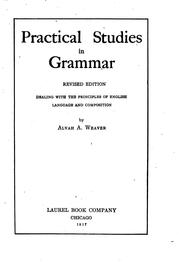 Cover of: Practical Studies in Grammar: Dealing with the Principles of English Language and Composition