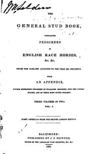 Cover of: The General Stud Book: With an Appendix, Giving Extended Pedigrees of Stallions Imported Into ...