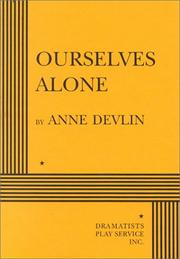 Cover of: Ourselves alone | Devlin, Anne.