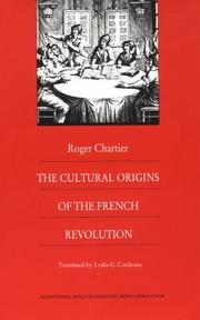Cover of: The cultural origins of the French Revolution