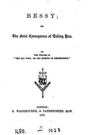 Cover of: Bessy; or, The fatal consequences of telling lies, by the writer of
