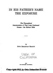 Cover of: In His Father's Name, the Exposure; the Theosophical Interpretation of that ...