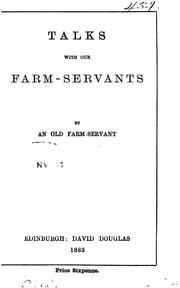 Cover of: Talks with our farm-servants, by an old farm-servant