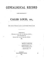 Cover of: Genealogical Record of the Descendants of Caleb Loud, 1st., 13th Child of Francis Loud, Jr. and ...