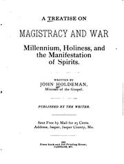 Cover of: A Treatise on Magistracy and War: Millennium, Holiness, and the ...