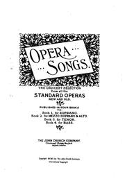 Cover of: Opera songs: The Choicest Selection from All the Standard Operas, New and Old |