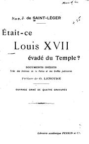 Cover of: Était-ce Louis XVII évadé du Temple?: documents inédits tirés des archives ...