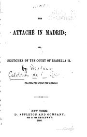 Cover of: The Attaché in Madrid, Or, Sketches of the Court of Isabella II: Or ...