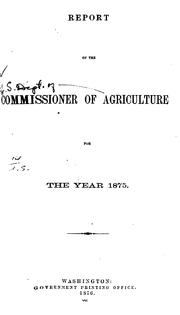 Cover of: Report of the Commissioner of Agriculture for the Year 1875 |