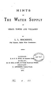 Cover of: Hints on the water supply of small towns and villages: By L.L. Macassey, ..