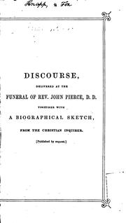 Cover of: A Discourse Delivered at the Funeral of Rev. John Pierce, D.D., Senior Pastor of the First ... |
