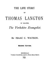 Cover of: The Life Story of Thomas Langton of Malton: The Yorkshire Evangelist
