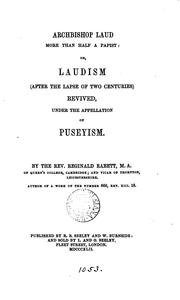Cover of: Archbishop Laud more than half a papist: or, Laudism ... revived under the appellation of Puseyism |